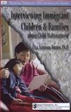 Interviewing Immigrant Children and Families about Child Maltreatment, Fontes, Lisa Aronson, 076192115X