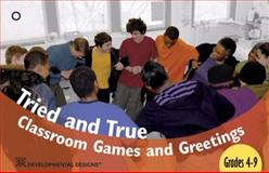 Tried and True Classroom Games and Greetings : Grades 4-9,, 0938541153