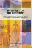 Mysteries of the Kingdom : Gentile Inclusion in the Kingdom of Heaven as Revealed in the Parables of Matthew 13, , 0971041156
