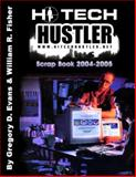 Hi-Tech Hustler Scrap Book : 2004-2005, Gregory D. Evans, William R. Fisher, 0974561150