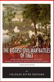The Biggest Civil War Battles of 1863: Stones River, Chancellorsville, Gettysburg, Vicksburg, Chickamauga, and the Chattanooga Campaign, Charles River Charles River Editors, 1495441156