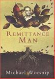 Remittance Man, Worsnip, Michael, 1869141156