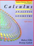 Calculus With Analytic Geometry : Student Solution Manual, Ellis, Steve, 0030981158