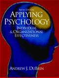 Applying Psychology : Individual and Organizational Effectiveness, DuBrin, Andrew J., 0130971154