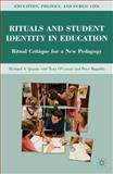 Rituals and Student Identity in Education : Ritual Critique for a New Pedagogy, Quantz, Richard A., 0230101151