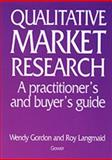 Qualitative Market Research, Gordon, Wendy and Langmaid, Roy, 056605115X