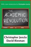 The Academic Revolution, Jencks, Christopher and Riesman, David, 0765801159