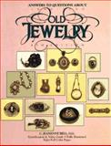 Answers to Questions about Old Jewelry, Jeanenne Bell, 0896891151