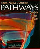Secret Native American Pathways 9780933031159