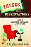 Theses and Dissertations : A Guide to Planning, Research, and Writing, Thomas, R. Murray and Brubaker, Dale L., 1412951151