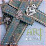 Art of the Cross, Mary Emmerling, 1423601157