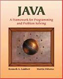 Java(tm) : A Framework for Programming and Problem Solving, Lambert, Kenneth, 0534951163