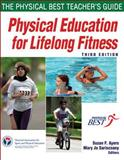 Physical Education for Lifelong Fitness, Suzan F. Ayers, 073608116X