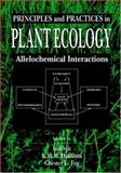 Principles and Practices in Plant Ecology : Allelochemical Interactions, , 0849321166