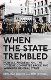 When the State Trembled : How A. J. Andrews and the Citizens' Committee Broke the Winnipeg General Strike, Kramer, Reinhold and Mitchell, Tom, 1442611162
