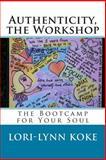 Authenticity, the Workshop, Lori-Lynn Koke, 1494951169