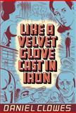 Like a Velvet Glove Cast in Iron, Daniel Clowes, 1560971169