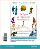 Life Span Development : A Topical Approach, Books a la Carte Edition, Feldman, Robert S., 0205951163