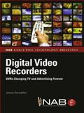 Digital Video Recorders : DVRs Changing TV and Advertising Forever, Schaeffler, Jimmy, 024081116X
