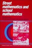 Street Mathematics and School Mathematics, Nunes, Terezinha and Schliemann, Analucia D., 0521381169