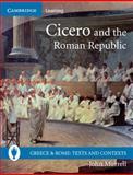 Cicero and the Roman Republic, John Murrell, 0521691168