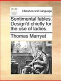 Sentimental Fables Design'D Chiefly for the Use of Ladies, Thomas Marryat, 1170421164