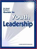 An Asset Builder's Guide to Youth Leadership, David Adams and Amanda Seigel, 1574821164
