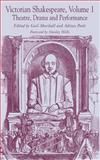 Victorian Shakespeare Vol. 1 : Theatre, Drama and Performance, Marshall, Gail, 1403911169