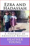 Ezra and Hadassah, Heather Young, 149431116X