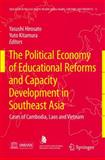 The Political Economy of Educational Reforms and Capacity Development in Southeast Asia : Cases of Cambodia, Laos and Vietnam, , 904818116X