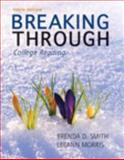 Breaking Through : College Reading, Morris, LeeAnn and Smith, Brenda D., 0321761162