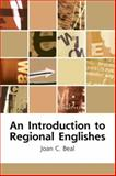 An Introduction to Regional Englishes : Dialect Variation in England, Beal, Joan, 0748621164