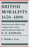 British Moralists, 1650-1800 Vol. I : Hobbes - Gay, , 0872201163