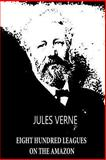 Eight Hundred Leagues on the Amazon, Jules Verne, 1479241164