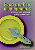 Food Quality Management : Technological and Managerial Principles and Practices, Luning, Pieternel A. and Marcelis, Willem J., 9086861164
