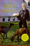 The Cheese Chronicles, Liz Thorpe, 0061451169