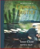Introduction to Criminal Justice, Bohm, Robert M. and Haley, Keith N., 0072961163