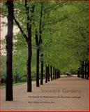 Invisible Gardens : The Search for Modernism in the American Landscape, Walker, Peter and Simo, Melanie, 0262731169