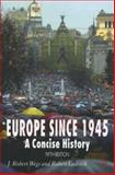 Europe Since 1945 : A Concise History, Wegs, J. Robert and Ladrech, Robert, 031246116X