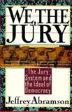 We, the Jury, Jeffrey Abramson, 0465091164