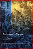 Enlightenment, Passion, Modernity : Historical Essays in European Thought and Culture, , 0804731160