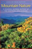 Mountain Nature : A Seasonal Natural History of the Southern Appalachians, Frick-Ruppert, Jennifer, 0807871168