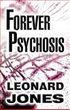 Forever Psychosis, Leonard Jones, 1462611168