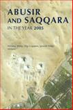 Abusir and Saqqara in the Year 2005 : Proceedings of the Conference Held in Prague (June 27-July 5, 2005), Miroslav Barta, Filip Coppens, Jaromir Krejci, 8073081164