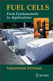 Fuel Cells : From Fundamentals to Applications, Srinivasan, Supramaniam, 0387251162