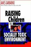 Raising Children in a Socially Toxic Environment 9780787901165