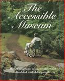 The Accessible Museum : Model Programs of Accessibility for Disabled and Older People, American Association of Museums, American, 0931201160