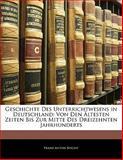 """Geschichte Des Unterrichtwesens in Deutschland: Von Den Ã""""ltesten Zeiten Bis Zur Mitte Des Dreizehnten Jahrhunderts, Franz Anton Specht, 114245116X"""