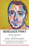 Renegade Pinky, Andy Weatherwax, 1475951167