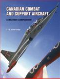 Canadian Combat and Support Aircraft, T. F. J. Leversedge, 1551251167